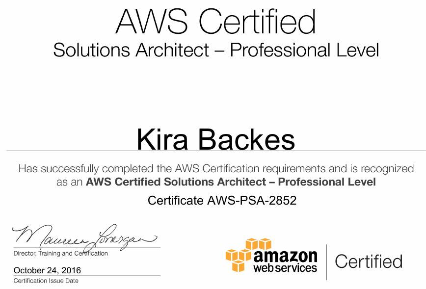 Kira Backes has successfully completed the AWS Certifications requirements and is recognized as an AWS Certified Solutions Architect - Professional Level